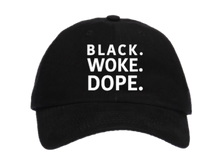 Load image into Gallery viewer, Black.Woke.Dope. Ballcap