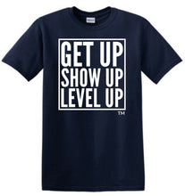 Load image into Gallery viewer, GetUp ShowUp LevelUp Tshirt - Short Sleeve & Long Sleeve - Black & Navy Blue