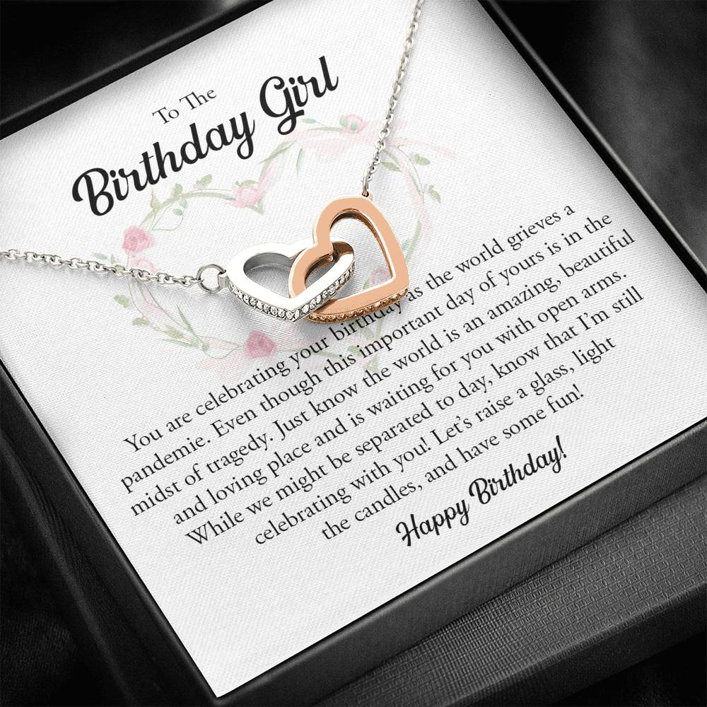 "To The Birthday Girl ""You are celebrating your birthday as the world grieves a pandemie"" Interlocking Hearts Necklace"