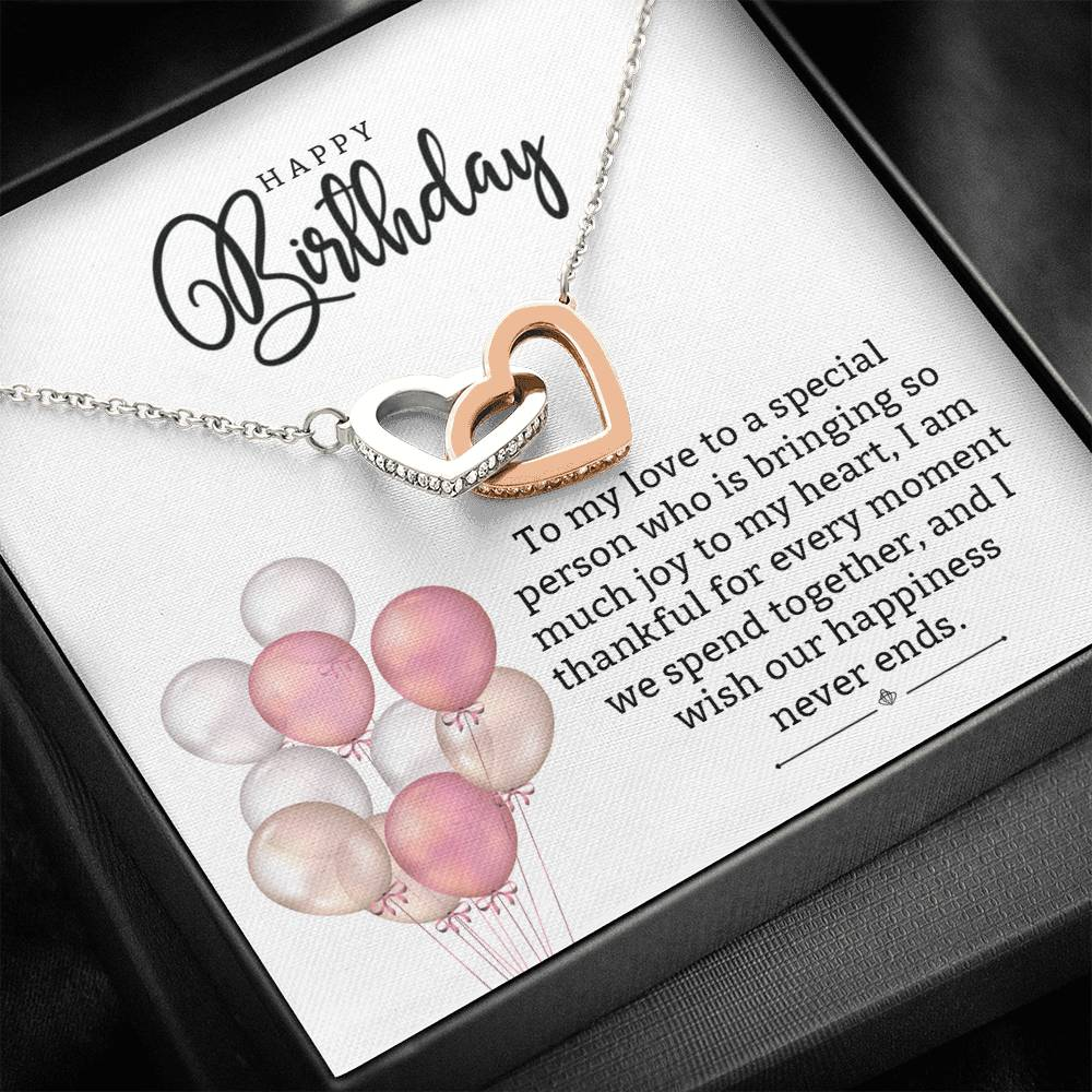 "Happy Birthday ""To my love to a special person who is bringing so much joy to my heart, I am thankful..."" Interlocking Hearts Necklace"