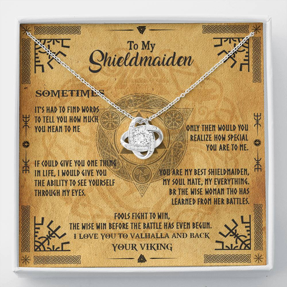 "To My Shieldmaiden ""Sometimes, it's had to find words to tell you"" Love Knot Necklace"