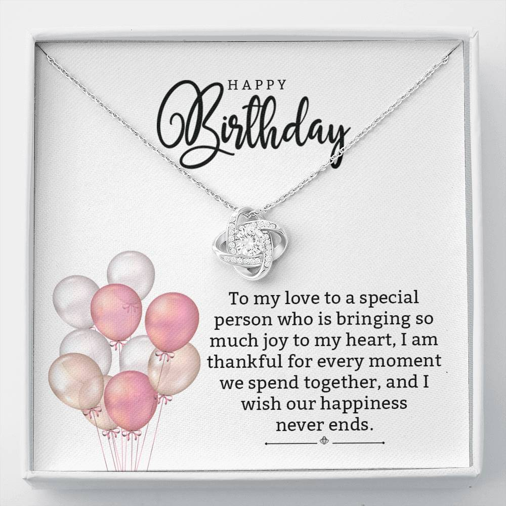 "Happy Birthday ""To my love to a special person who is bringing so much joy to my heart, I am thankful..."" Love Knot Necklace"