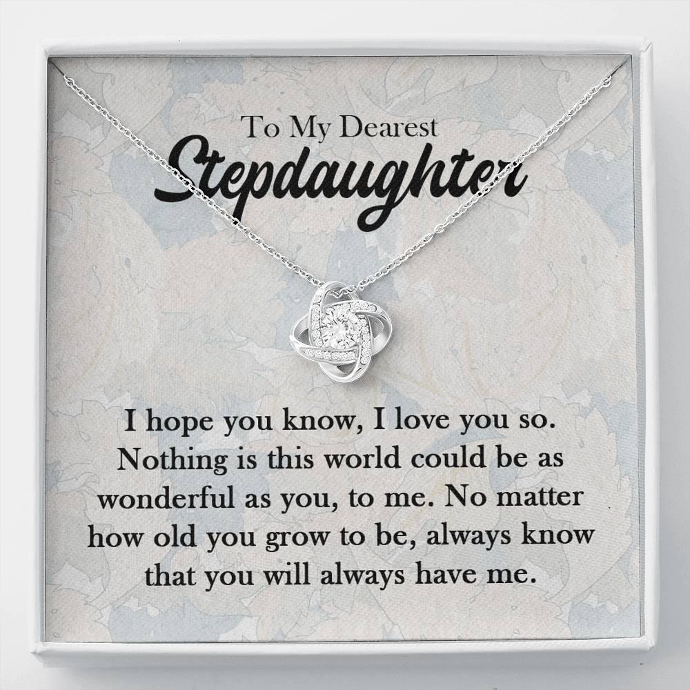 "To my dearest stepdaughter ""I hope you know, I love you so"" Love Knot Necklace"