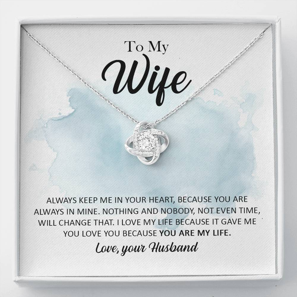 "To my wife ""Always keep me in your heart, because you are always in mine"" Love Knot Necklace"