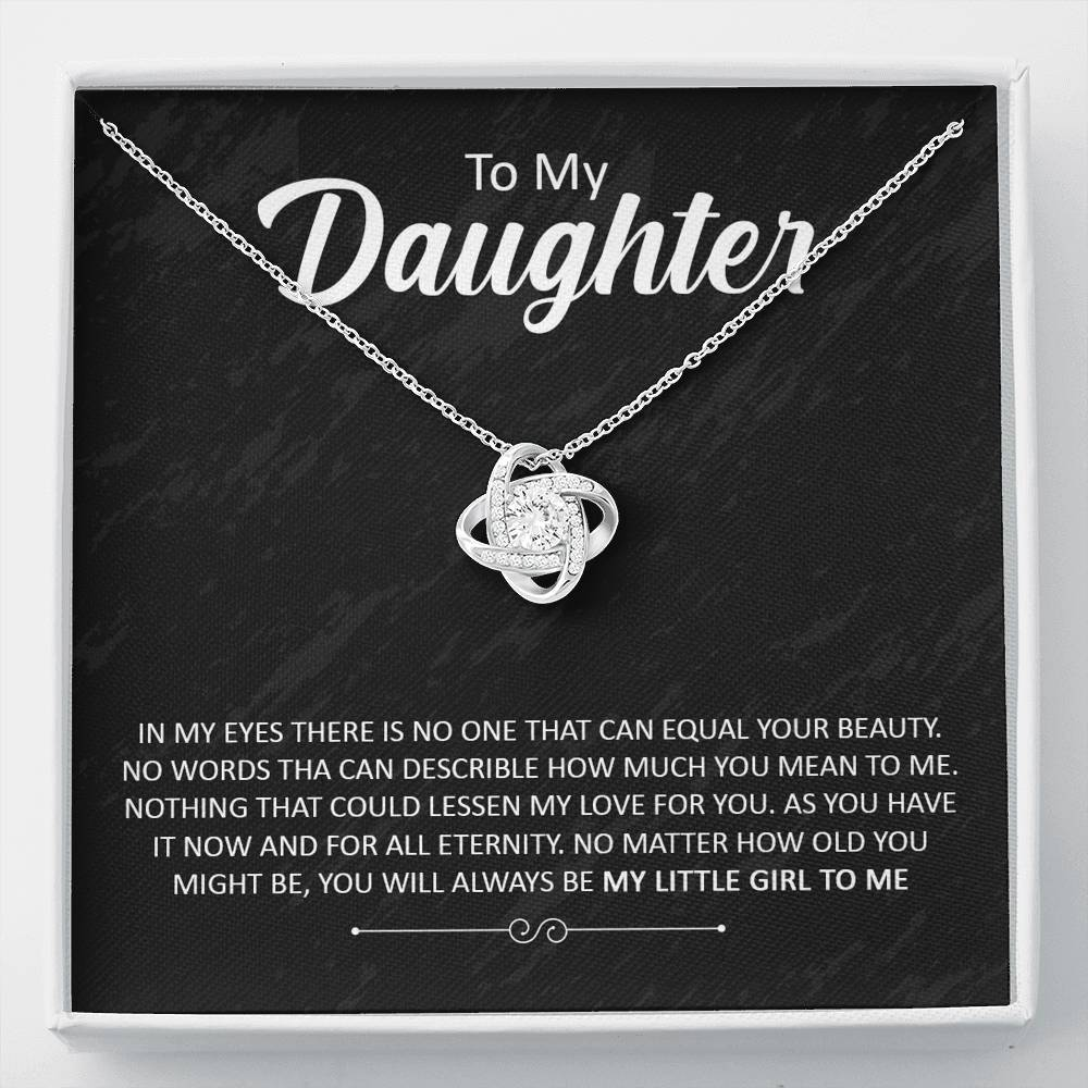"To my daughter ""In my eyes there is no one that can equal your beauty"" Love Knot Necklace"