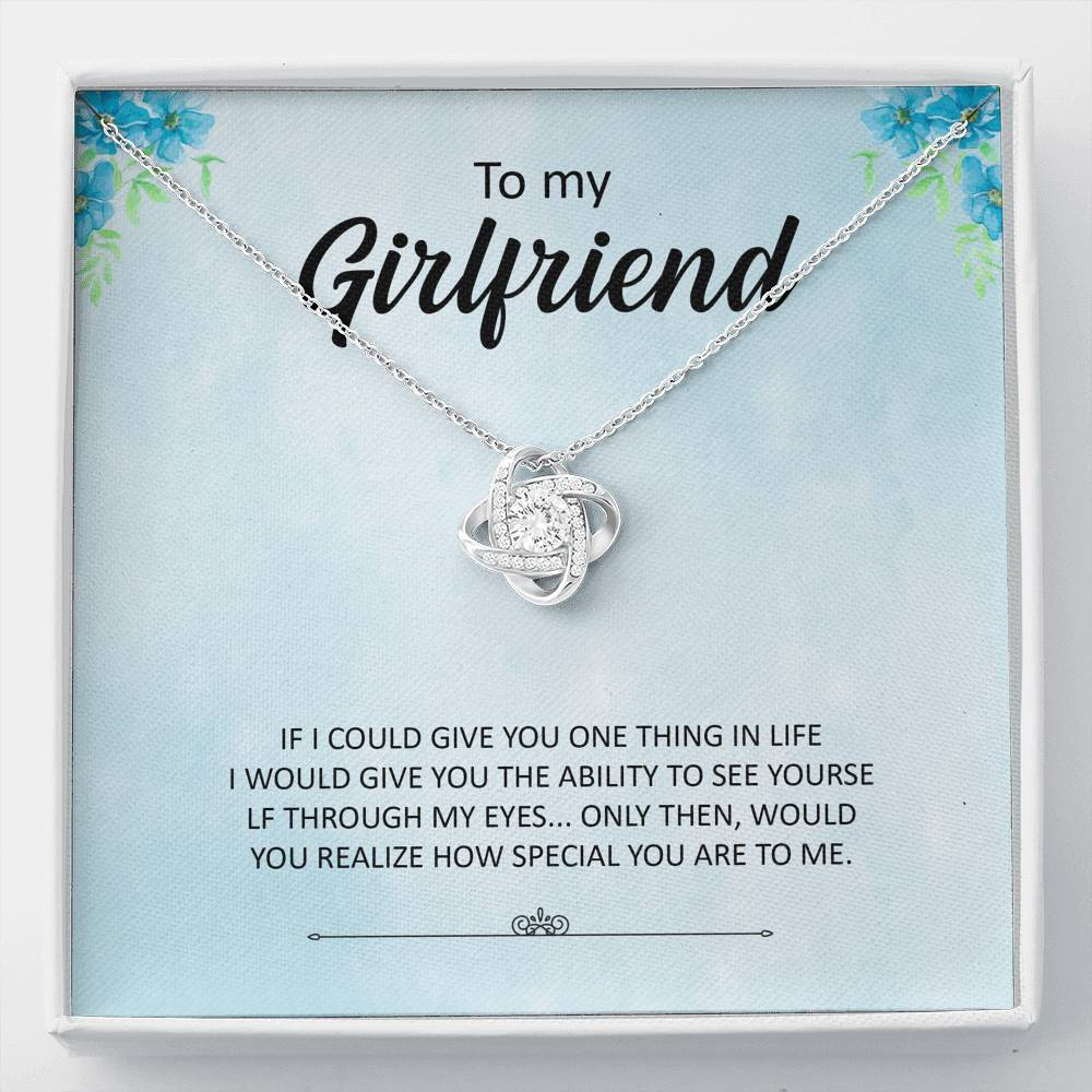 "To My Girlfriend - ""If I could give you one thing in life"" - Love Knot Necklace"