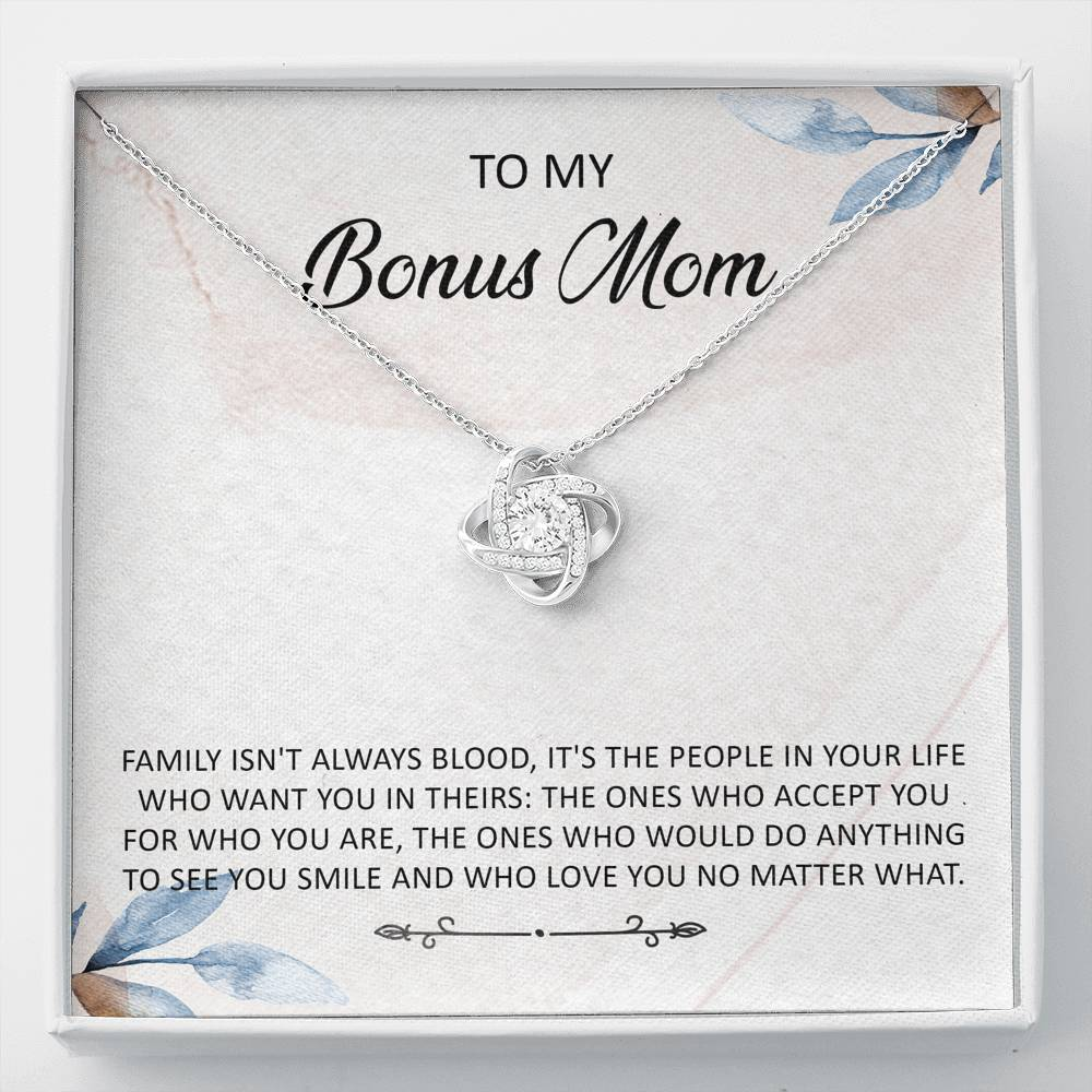 "To My Bonus Mom - ""Family isn't always blood"" -  Love Knot Necklace"