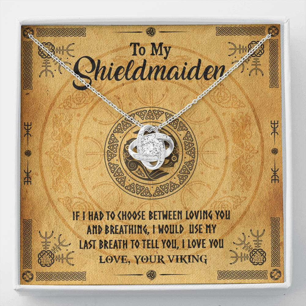 "To my shieldmaiden ""If I had to choose between loving you and breathing"" Love Knot Necklace"