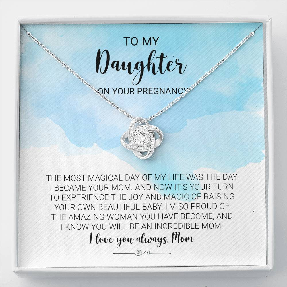 "To My Daughter On Your Pregnancy ""I'm so proud of the amazing woman you have become, and I know you will be an incredible mom! I love you always, Mom""  Love Knot Necklace"