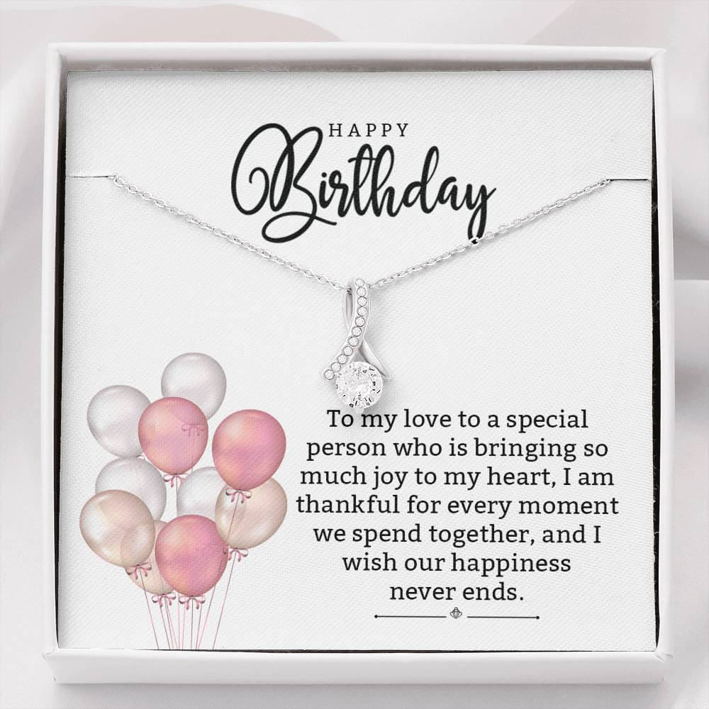 "Happy Birthday ""To my love to a special person who is bringing so much joy to my heart, I am thankful..."" ALLURING BEAUTY necklace"