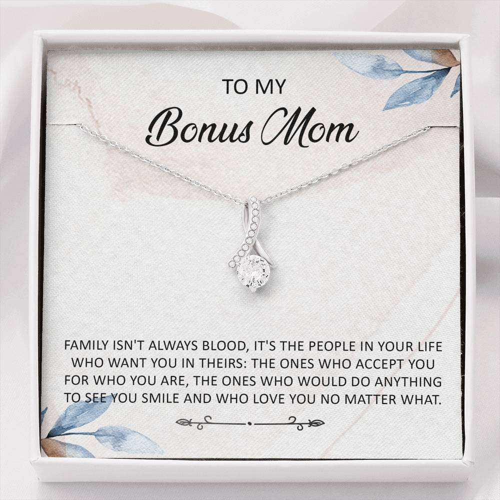 "To My Bonus Mom - ""Family isn't always blood"" - Alluring Beauty Necklace"