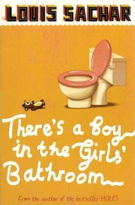 There's a Boy in the Girls' Bathroom - paperback, fiction, 208 pages
