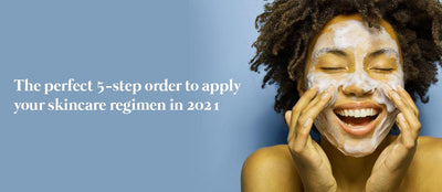 The Perfect 5-Step Order To Apply Your Skincare Regimen In 2021