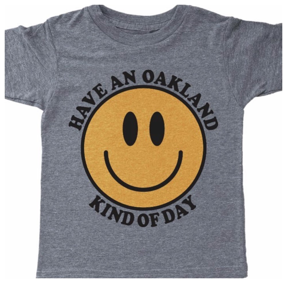 Have an Oakland Kind of Day Tee