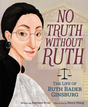 Load image into Gallery viewer, No Truth Without Ruth: The Life of Ruth Bader Ginsburg