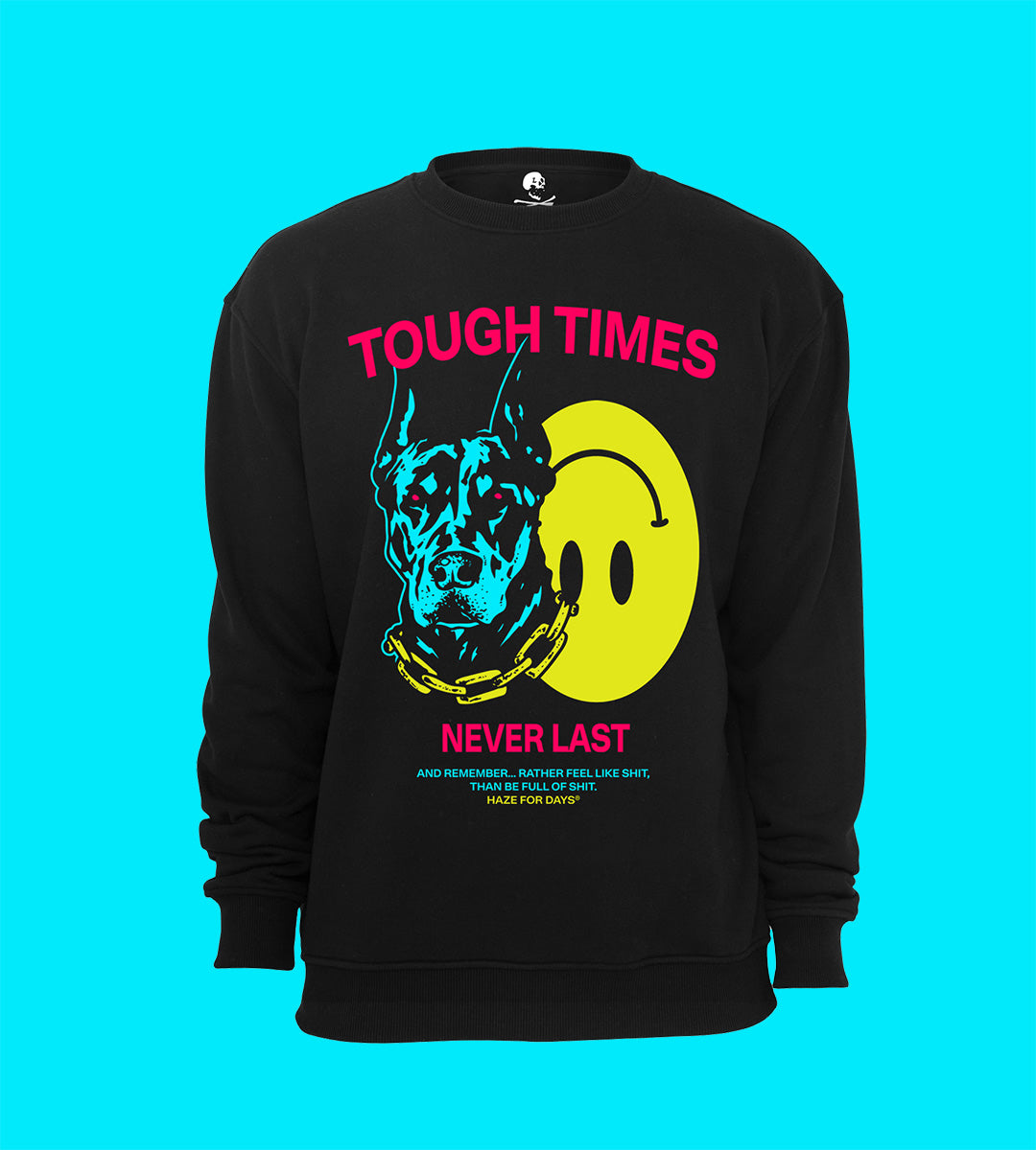 TOUGH TIMES Crewneck