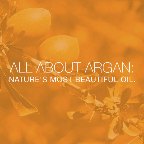 Argan Oil - Nature's Most Beautiful Oil
