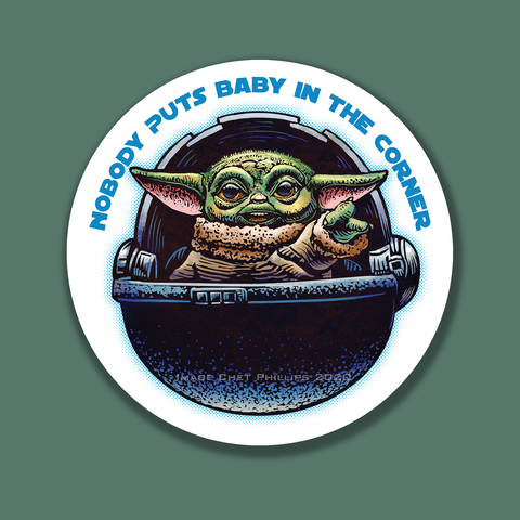 Nobody Puts Baby In The Corner vinyl sticker