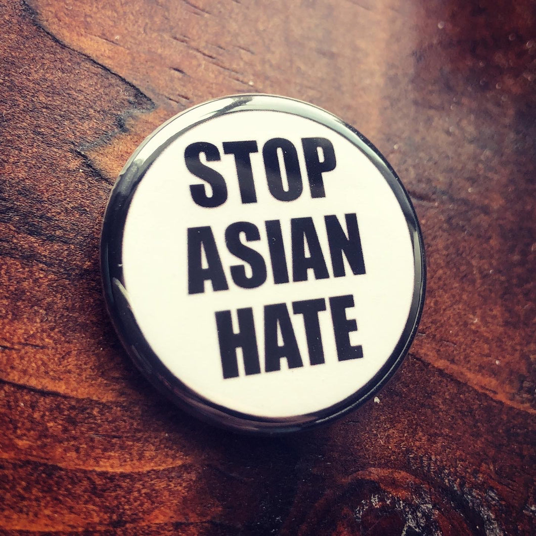 STOP ASIAN HATE button / magnet / keychain / badge reel