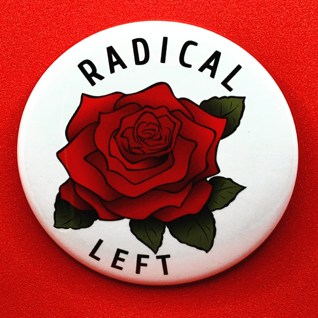 RADICAL LEFT button / magnet / keychain / mirror / badge reel