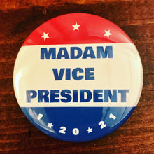 Load image into Gallery viewer, MADAM VICE PRESIDENT magnet/button