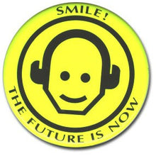 Load image into Gallery viewer, 'Smile! The Future Is Now' button from Back to the Future Part II