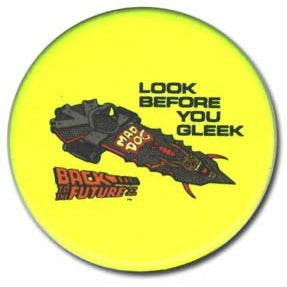 'Look Before You Gleek' button from Back to the Future Part II
