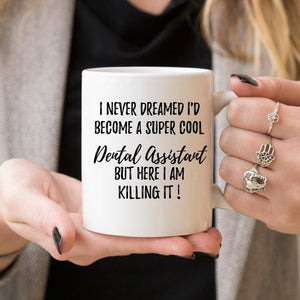 Dental Assistant Mug, Dental Assistant Gift, Gift