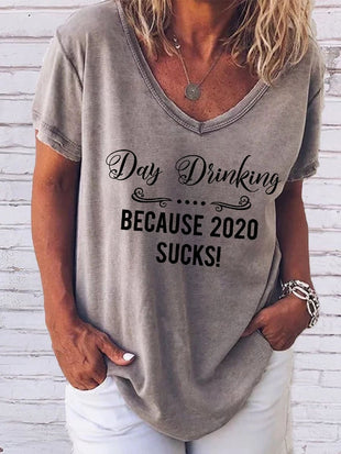 Day Drinking Because 2020 Sucks Print V-Neck T-shirt