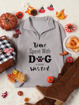 Women's Time Spent With Dog Is Never Wasted Sweatshirt