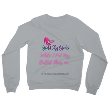 Load image into Gallery viewer, Hold My Heels/Ballet Shoes Adult Sweatshirt