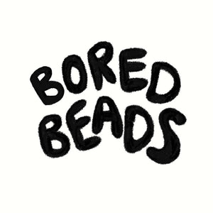 Bored Beads