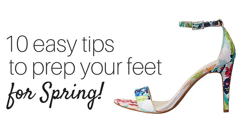 10 tips to prep shoes and feet for Spring