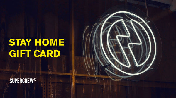 SUPERCREW Stay Home Gift Card