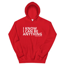 Load image into Gallery viewer, I Know I Can Be Anything - Unisex Adult Hoodie