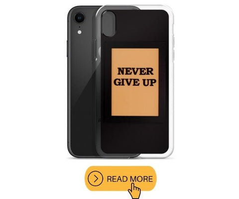 Protective Phone Cases never give up