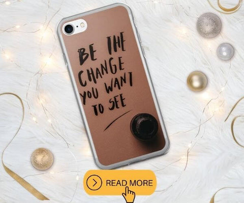 Protective Phone Cases be the change