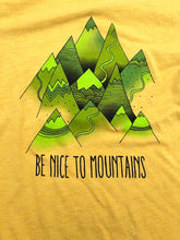 Load image into Gallery viewer, Be Nice To Mountains T-shirt