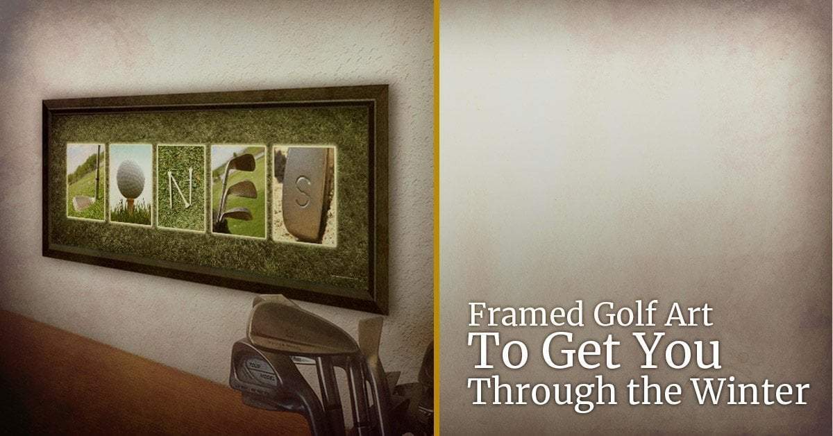 Personalized Name Art: Framed Golf Art To Get You Through the Winter ...