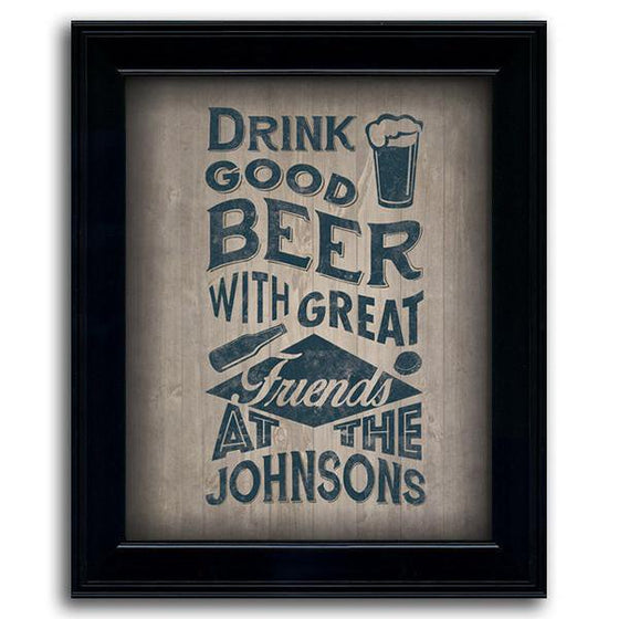 "Personalized beer sign framed art ""Drink Good Beer With Great Friends"" - Personal-Prints"