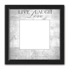 Live, Laugh, Love - B&W