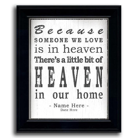 Because Someone We Love Is In Heaven - Framed Under Glass