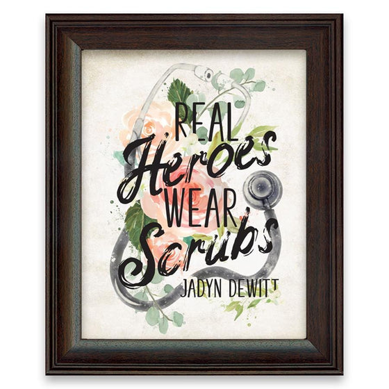 """Real heroes wear scrubs"" framed art gift for a nurse"
