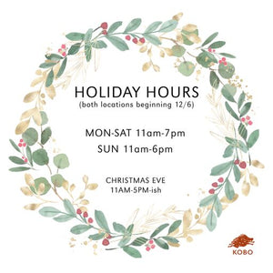 Beginning this Friday, December 6th, slightly longer holiday hours at KOBO!