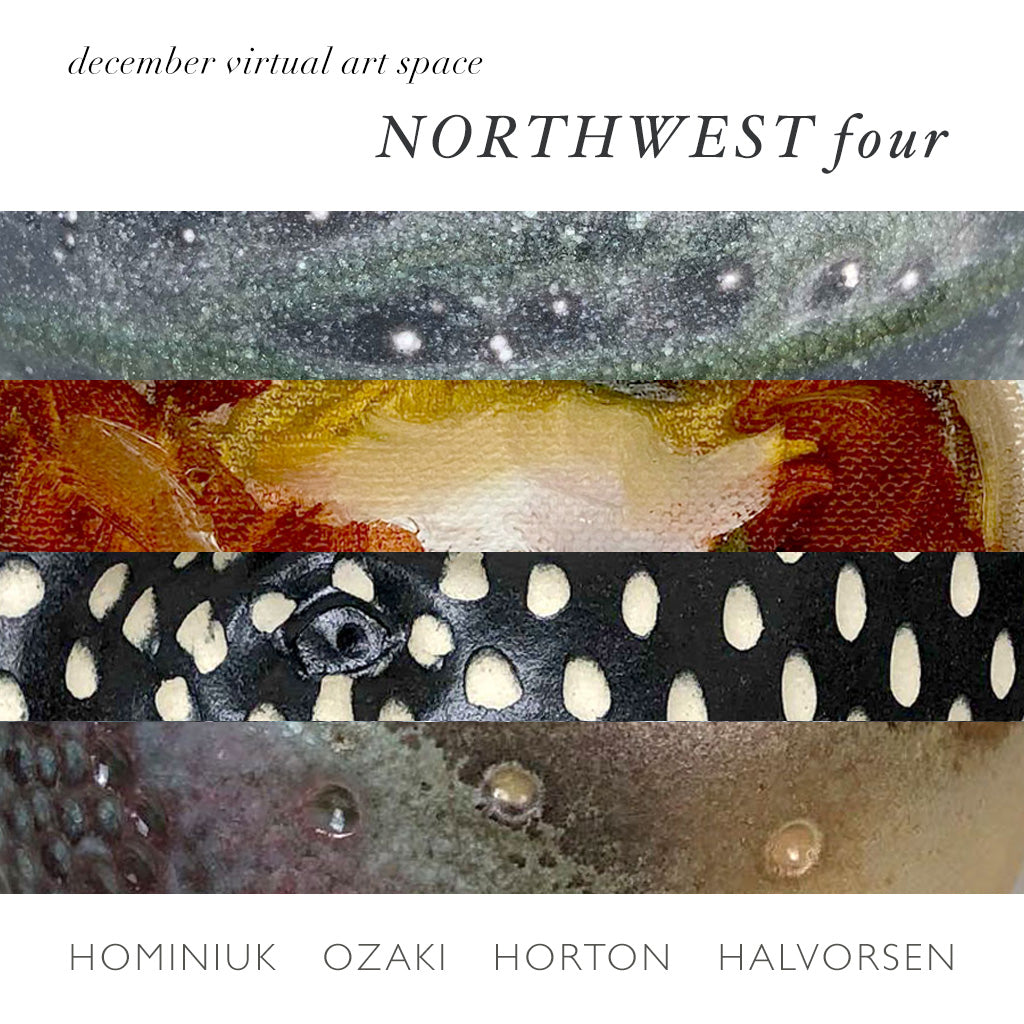 In the Virtual Art Space: Northwest Four: Hominiuk, Ozaki, Horton, Halvorsen