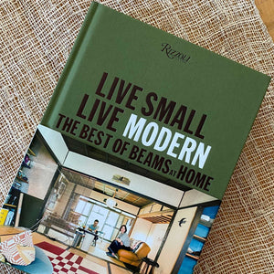 Live Small Live Modern - The Best of Beams at Home