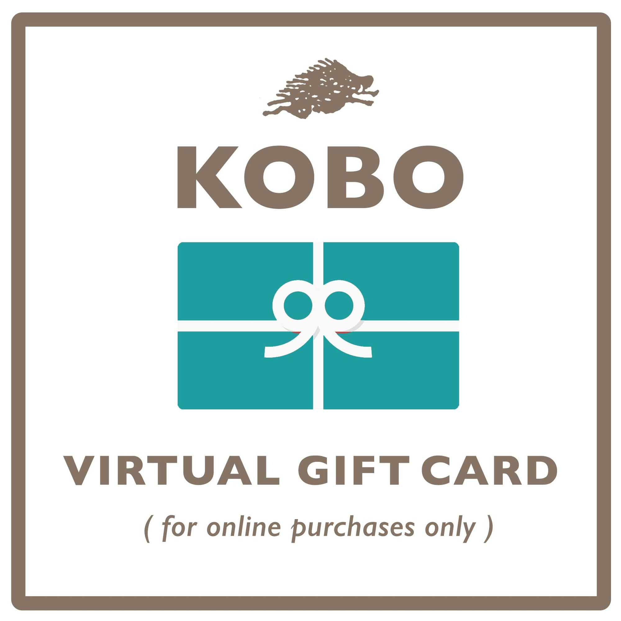 KOBO Virtual Gift Card (For Online Purchases Only)
