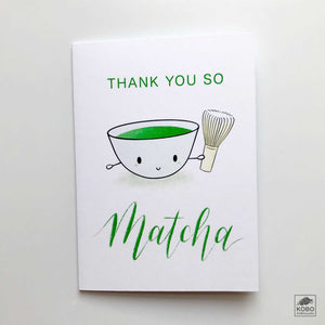 Thank You Card - Thank You So Matcha