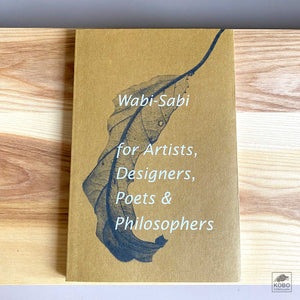 Wabi Sabi For Artists, Designers, Poets, and Philosophers by Leonard Koren