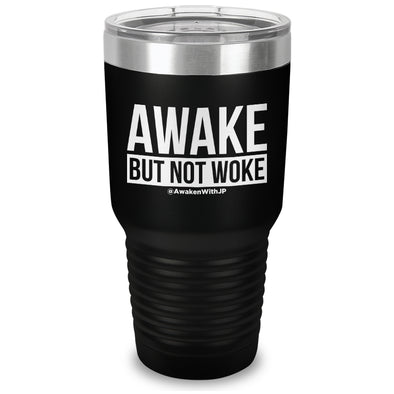 Awake But Not Woke Laser Etched Tumbler